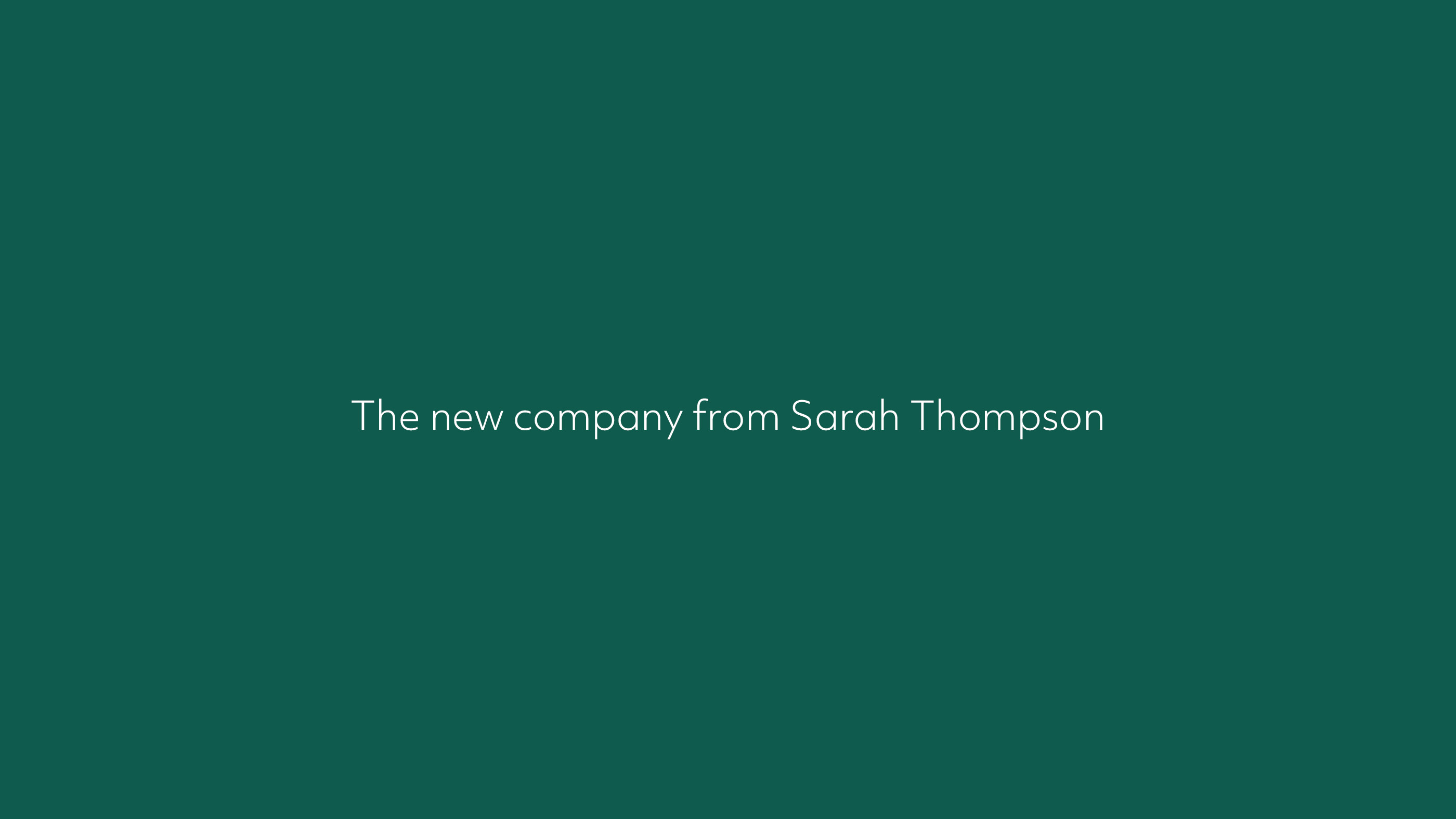 The new company from Sarah Thompson